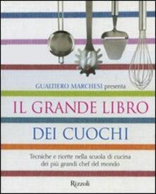Filmarelalterita.it Il grande libro dei cuochi. Tecniche e ricette nella scuola di cucina dei più grandi chef del mondo Image