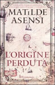 Foto Cover di L' origine perduta, Libro di Matilde Asensi, edito da BUR Biblioteca Univ. Rizzoli