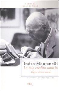 Foto Cover di La mia eredità sono io. Pagine da un secolo, Libro di Indro Montanelli, edito da BUR Biblioteca Univ. Rizzoli
