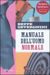 Libro Manuale dell'uomo normale Beppe Severgnini