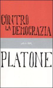 Libro Contro la democrazia Platone