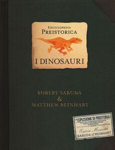 Foto Cover di Enciclopedia preistorica. Dinosauri. Libro pop-up, Libro di Robert Sabuda,Matthew Reinhart, edito da Rizzoli 0
