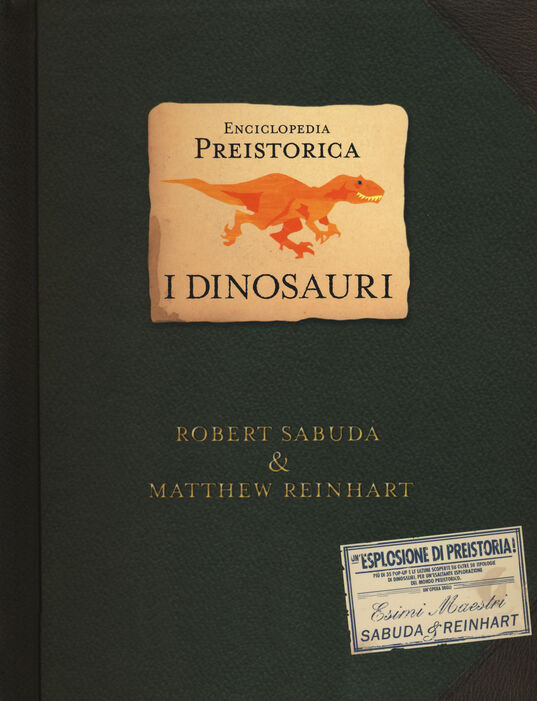 Enciclopedia preistorica. Dinosauri. Libro pop-up