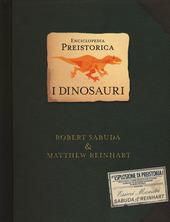 Enciclopedia preistorica. Dinosauri. Libro pop-up