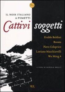 Libro Cattivi soggetti. Il noir italiano a fumetti