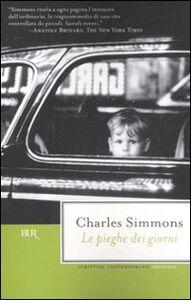 Foto Cover di Le pieghe dei giorni, Libro di Charles Simmons, edito da BUR Biblioteca Univ. Rizzoli
