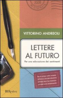Lettere al futuro. Per una educazione dei sentimenti - Vittorino Andreoli - copertina