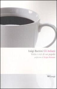 Libro Gli italiani. Virtù e vizi di un popolo Luigi Barzini