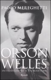 Orson Welles. Introduzione a un maestro