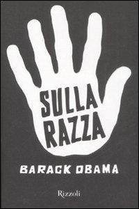 Libro Sulla razza. Testo inglese a fronte Barack Obama