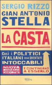 Libro La casta. Perché i politici italiani continuano a essere intoccabili G. Antonio Stella , Sergio Rizzo