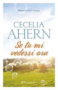 Libro Se tu mi vedessi ora Cecelia Ahern