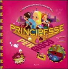 Listadelpopolo.it Principesse per gioco. Con magneti Image