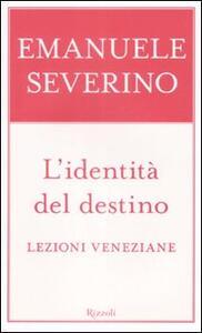 L' identità del destino. Lezioni veneziane