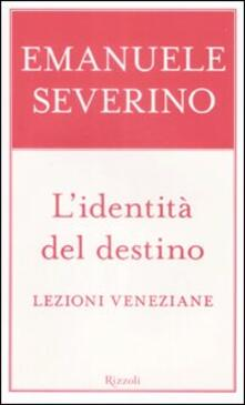 Camfeed.it L' identità del destino. Lezioni veneziane Image