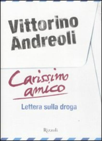 Carissimo amico. Lettera sulla droga - Vittorino Andreoli - copertina