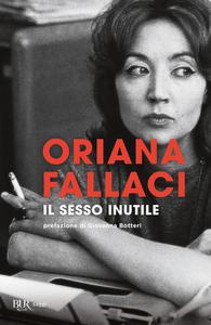 Libro Il sesso inutile. Viaggio intorno alla donna Oriana Fallaci