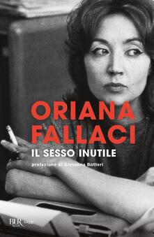 Il sesso inutile. Viaggio intorno alla donna - Oriana Fallaci - copertina