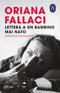 Foto Cover di Lettere ad un bambino mai nato, Libro di Oriana Fallaci, edito da BUR Biblioteca Univ. Rizzoli