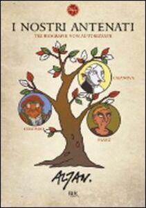 Foto Cover di I nostri antenati. Tre biografie non autorizzate. Colombo, Franz, Casanova, Libro di Tullio F. Altan, edito da BUR Biblioteca Univ. Rizzoli