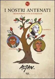Letterarioprimopiano.it I nostri antenati. Tre biografie non autorizzate. Colombo, Franz, Casanova Image