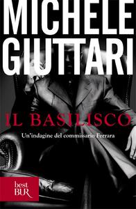 Libro Il basilisco Michele Giuttari