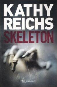 Foto Cover di Skeleton, Libro di Kathy Reichs, edito da BUR Biblioteca Univ. Rizzoli