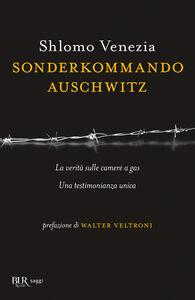 Foto Cover di Sonderkommando Auschwitz, Libro di Shlomo Venezia, edito da BUR Biblioteca Univ. Rizzoli