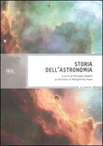 Foto Cover di Storia dell'astronomia, Libro di  edito da BUR Biblioteca Univ. Rizzoli