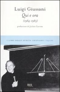 Libro Qui e ora (1984-1985) Luigi Giussani