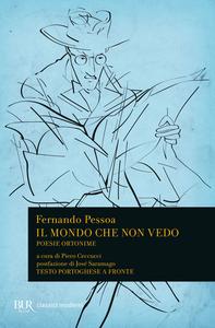 Libro Il mondo che non vedo. Poesie ortonime. Testo portoghese a fronte Fernando Pessoa