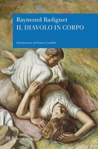 Foto Cover di Il diavolo in corpo, Libro di Raymond Radiguet, edito da BUR Biblioteca Univ. Rizzoli