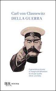 Foto Cover di Della guerra, Libro di Karl von Clausewitz, edito da BUR Biblioteca Univ. Rizzoli