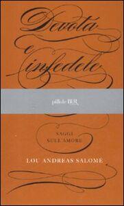 Libro Devota e infedele. Saggi sull'amore Lou Andreas-Salomé