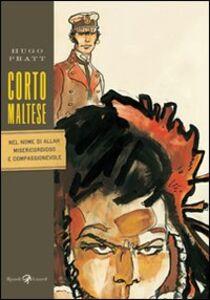 Foto Cover di Corto Maltese. Nel nome di Allah misericordioso e compassionevole, Libro di Hugo Pratt, edito da Rizzoli Lizard