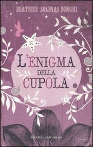 Libro L' enigma della cupola Beatrice Solinas Donghi