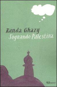 Libro Sognando Palestina Randa Ghazy