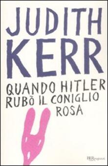 Quando Hitler rubò il coniglio rosa. Ediz. integrale - Judith Kerr - copertina