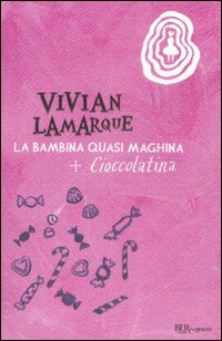 La bambina quasi maghina-Cioccolatina, la bambina che mangiava sempre