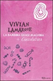 La bambina quasi maghina-Cioccolatina, la bambina che mangiava sempre.pdf
