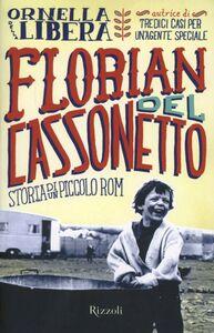 Libro Florian del cassonetto. Storia di un piccolo rom Ornella Della Libera