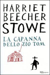 Libro La capanna dello zio Tom. Ediz. integrale Harriet B. Stowe