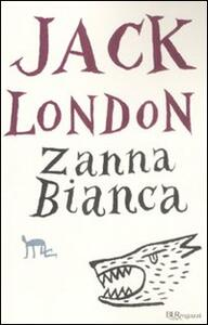 Zanna Bianca. Ediz. integrale