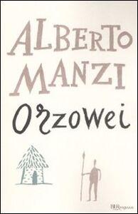 Foto Cover di Orzowei. Ediz. integrale, Libro di Alberto Manzi, edito da BUR Biblioteca Univ. Rizzoli
