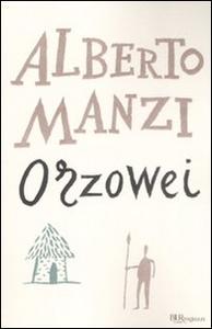 Libro Orzowei. Ediz. integrale Alberto Manzi