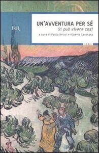 Foto Cover di Un' avventura per sè. Si può vivere così, Libro di  edito da BUR Biblioteca Univ. Rizzoli
