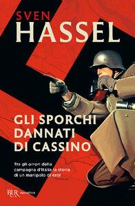 Libro Gli sporchi dannati di Cassino Sven Hassel