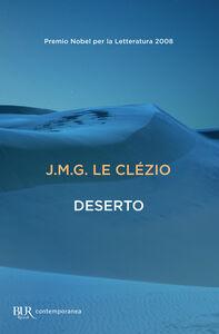Foto Cover di Deserto, Libro di Jean-Marie Le Clézio, edito da BUR Biblioteca Univ. Rizzoli