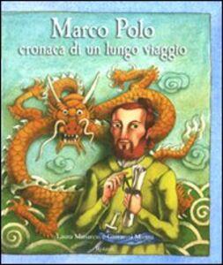 Marco Polo. Cronaca di un lungo viaggio