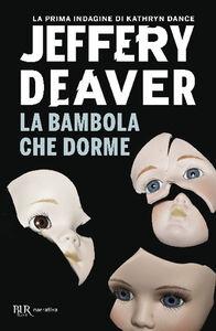 Foto Cover di La bambola che dorme, Libro di Jeffery Deaver, edito da BUR Biblioteca Univ. Rizzoli